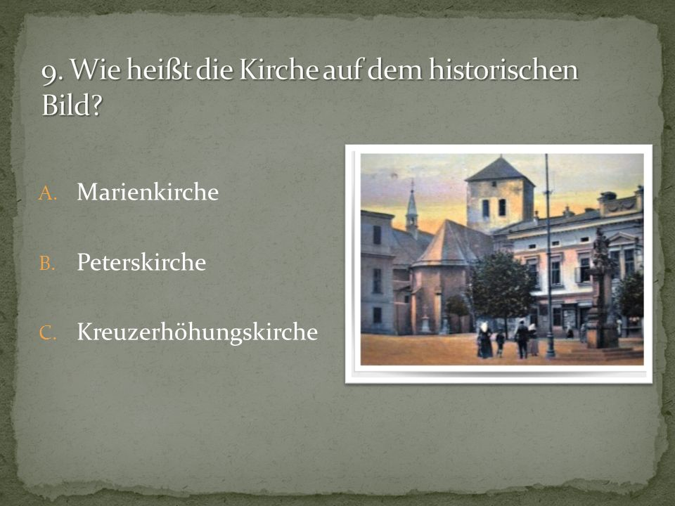 9. Wie heißt die Kirche auf dem historischen Bild