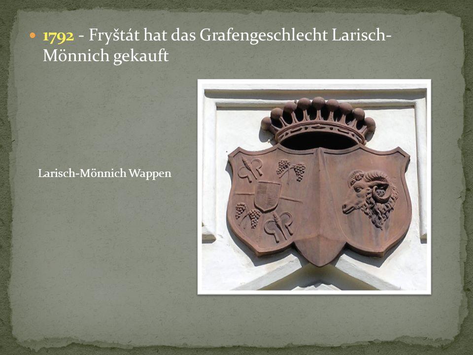 1792 - Fryštát hat das Grafengeschlecht Larisch- Mönnich gekauft