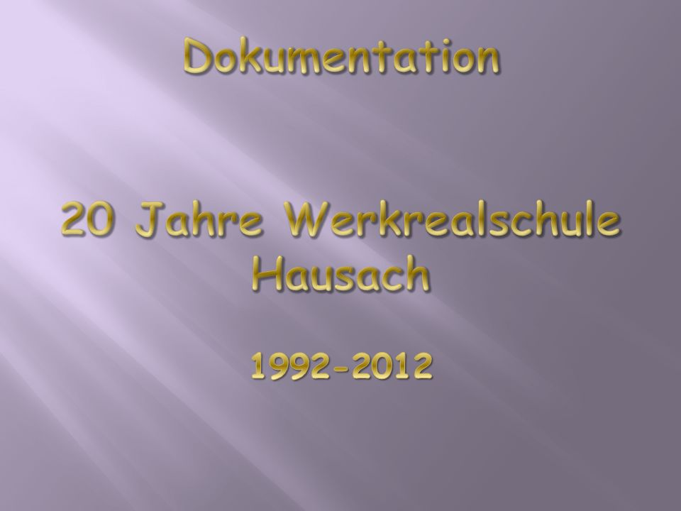 Dokumentation 20 Jahre Werkrealschule Hausach