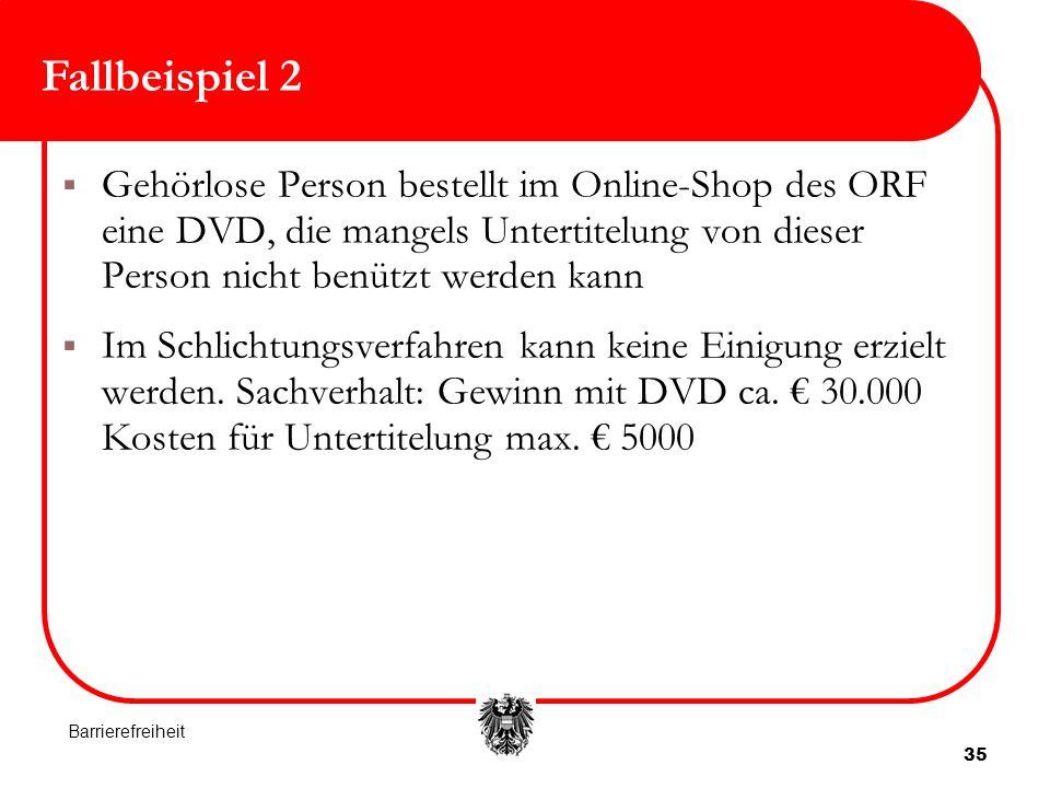 Fallbeispiel 2 Gehörlose Person bestellt im Online-Shop des ORF eine DVD, die mangels Untertitelung von dieser Person nicht benützt werden kann.