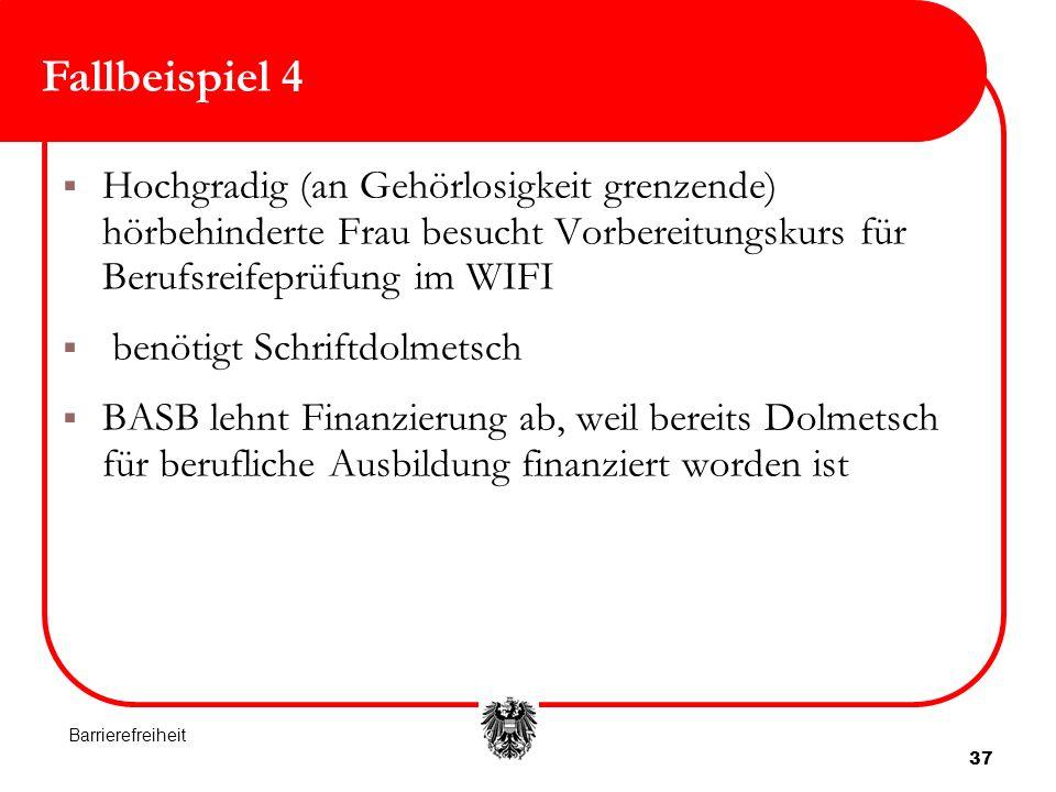 Fallbeispiel 4 Hochgradig (an Gehörlosigkeit grenzende) hörbehinderte Frau besucht Vorbereitungskurs für Berufsreifeprüfung im WIFI.