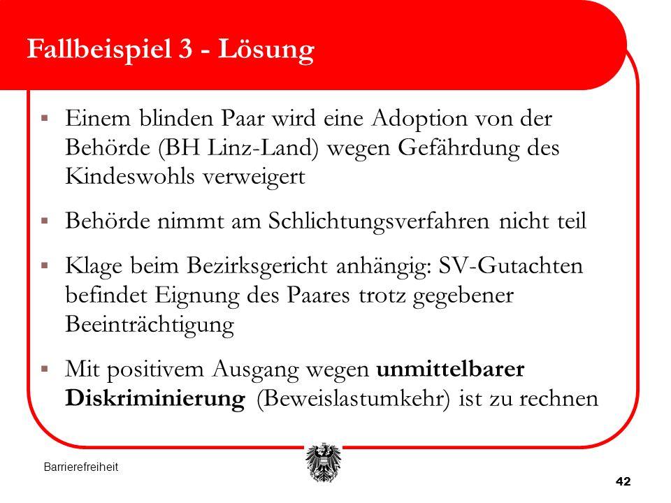 Fallbeispiel 3 - Lösung Einem blinden Paar wird eine Adoption von der Behörde (BH Linz-Land) wegen Gefährdung des Kindeswohls verweigert.