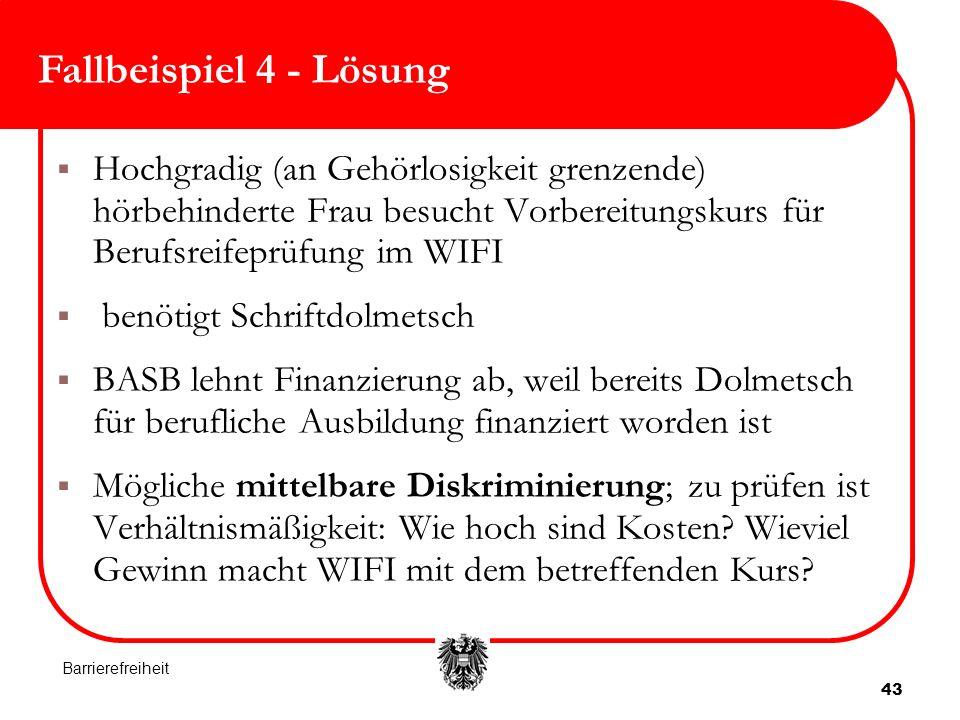 Fallbeispiel 4 - Lösung Hochgradig (an Gehörlosigkeit grenzende) hörbehinderte Frau besucht Vorbereitungskurs für Berufsreifeprüfung im WIFI.