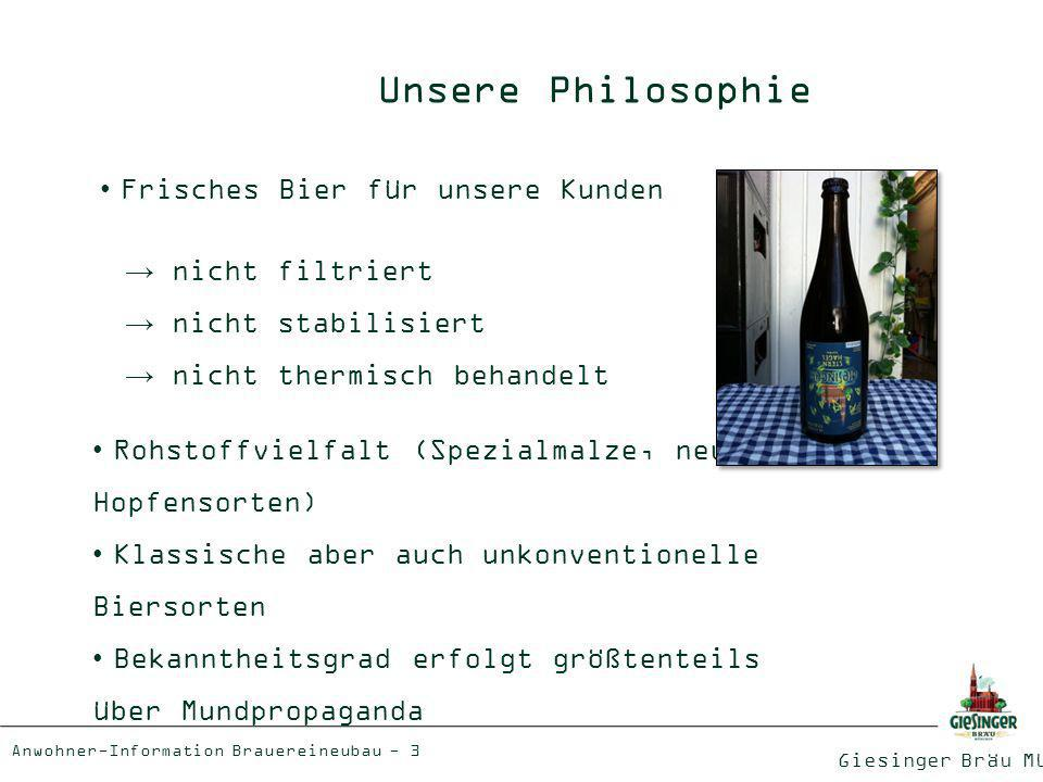 Unsere Philosophie Frisches Bier für unsere Kunden nicht filtriert