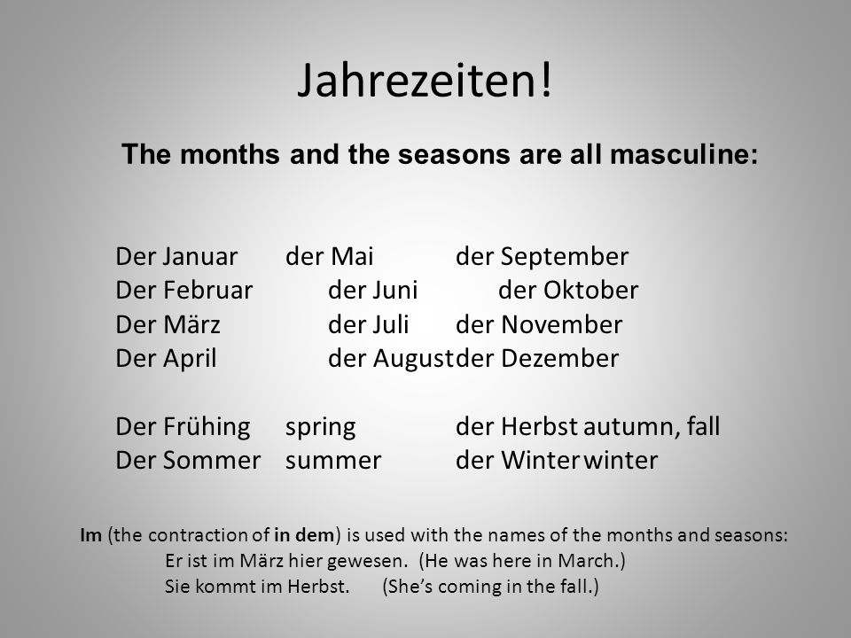 The months and the seasons are all masculine:
