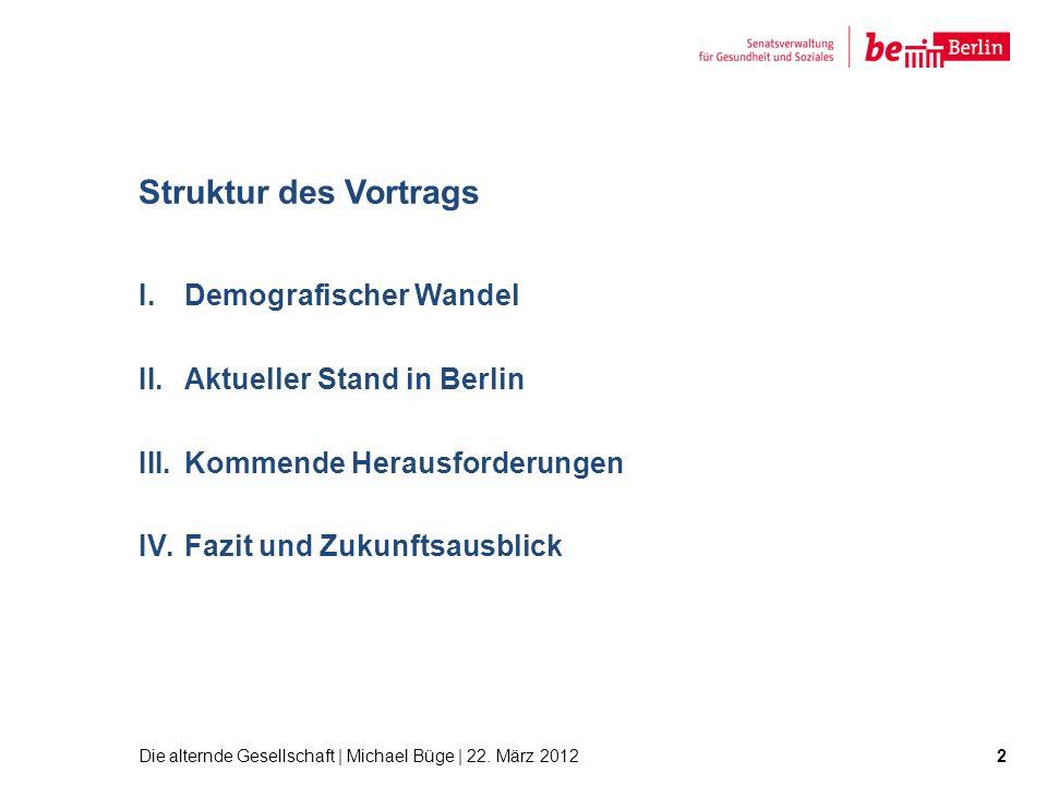 Struktur des Vortrags Demografischer Wandel Aktueller Stand in Berlin