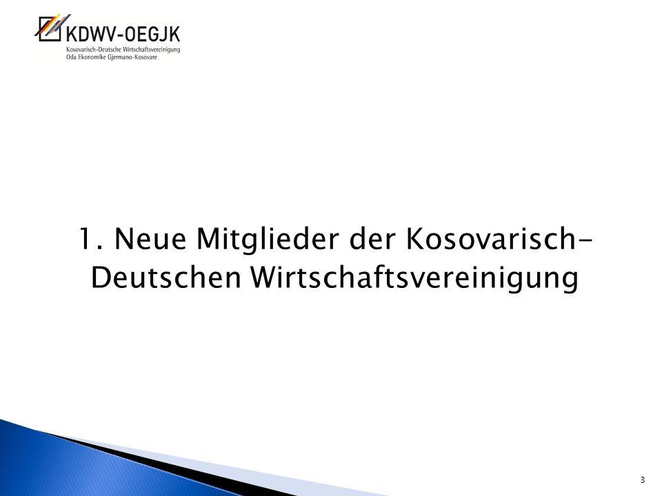 1. Neue Mitglieder der Kosovarisch- Deutschen Wirtschaftsvereinigung