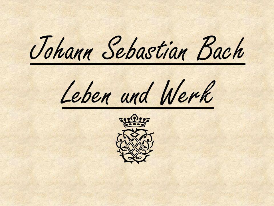 Johann Sebastian Bach Leben und Werk