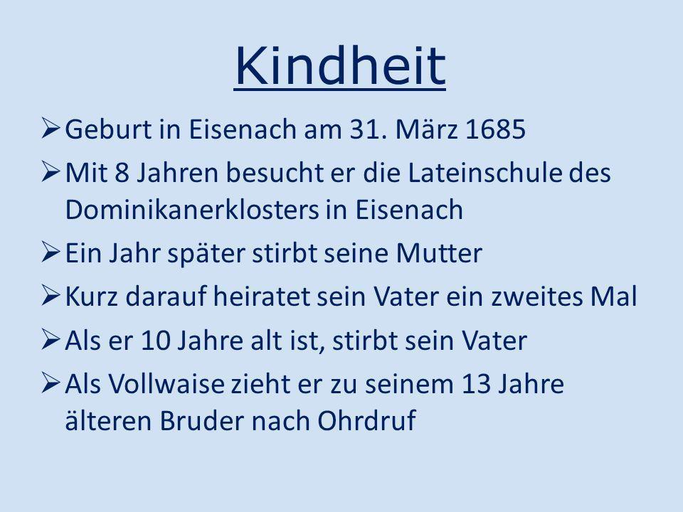 Kindheit Geburt in Eisenach am 31. März 1685