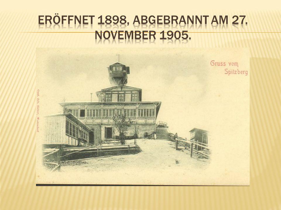 Eröffnet 1898, abgebrannt am 27. november 1905.