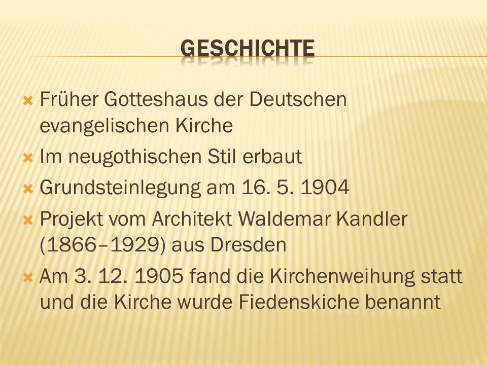 geschichte Früher Gotteshaus der Deutschen evangelischen Kirche