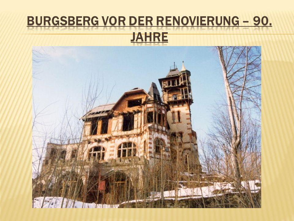 BURGSBERG VOR DER RENOVIERUNG – 90. JAHRE