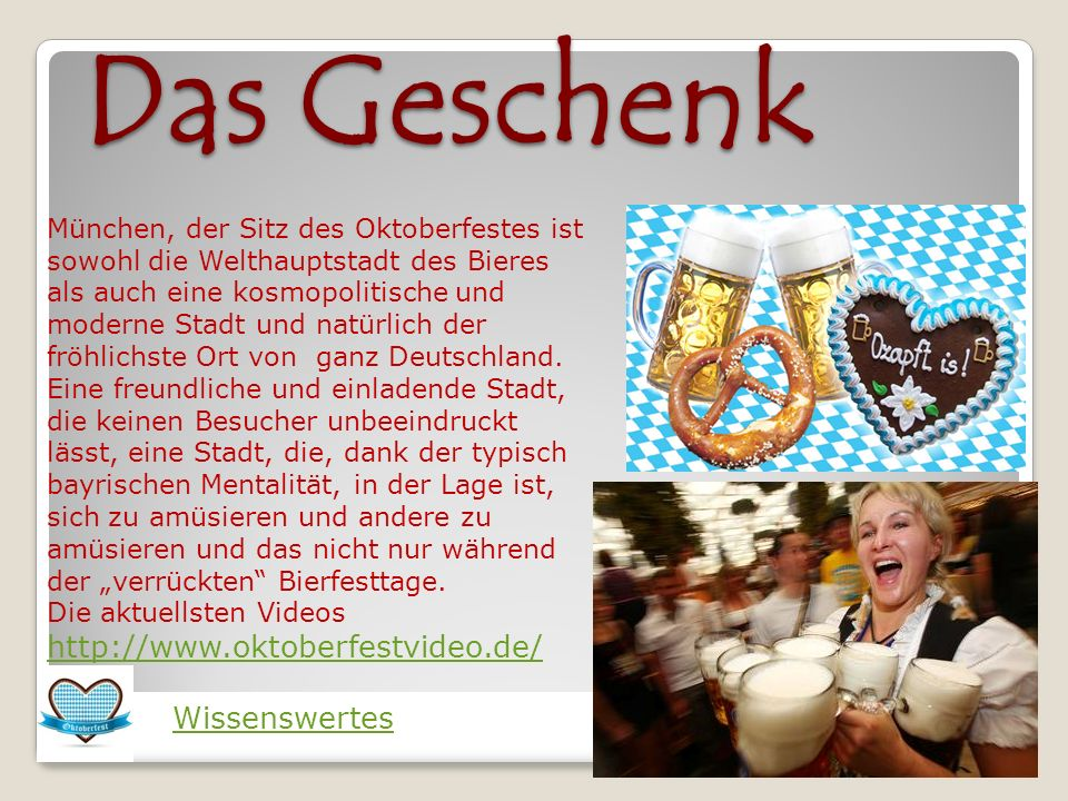 Das Geschenk http://www.oktoberfestvideo.de/ Wissenswertes
