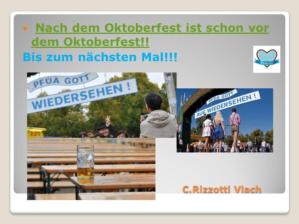 C.Rizzotti Vlach Nach dem Oktoberfest ist schon vor dem Oktoberfest!!