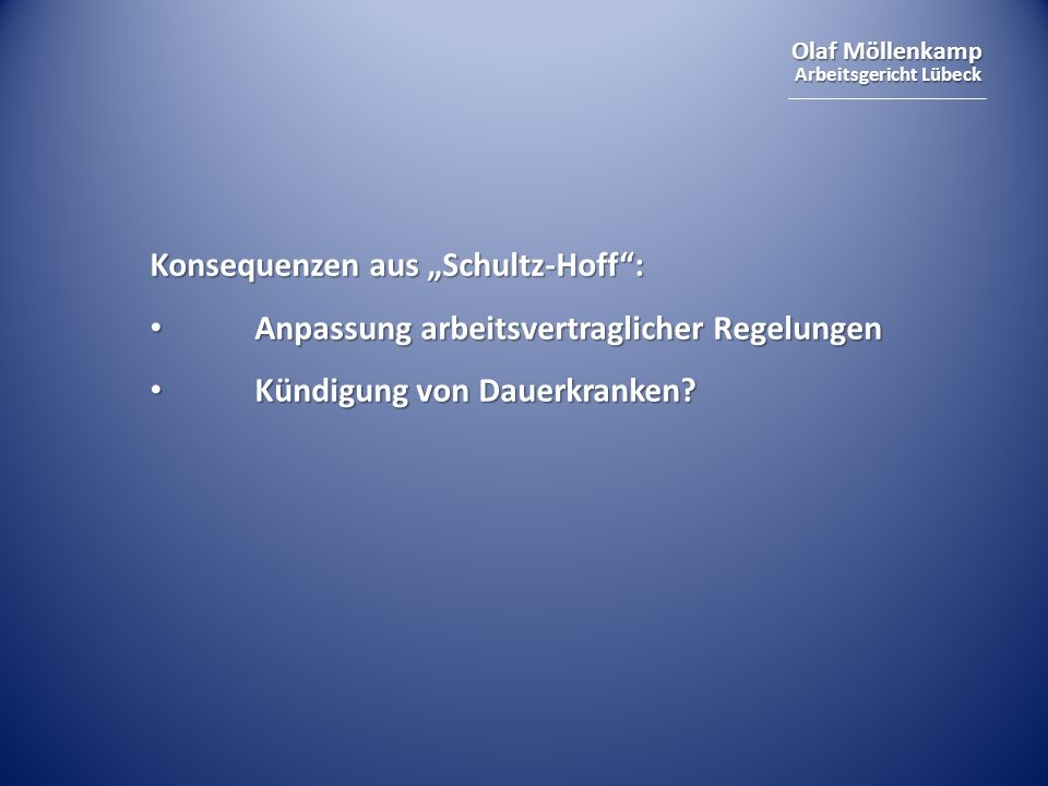 """Konsequenzen aus """"Schultz-Hoff :"""