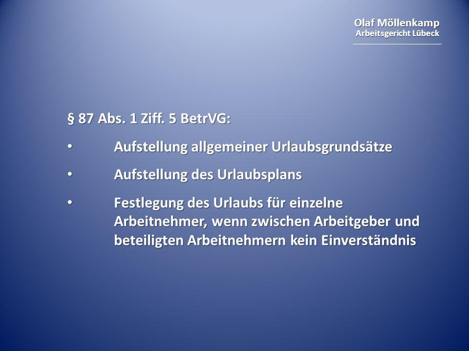 § 87 Abs. 1 Ziff. 5 BetrVG: Aufstellung allgemeiner Urlaubsgrundsätze. Aufstellung des Urlaubsplans.