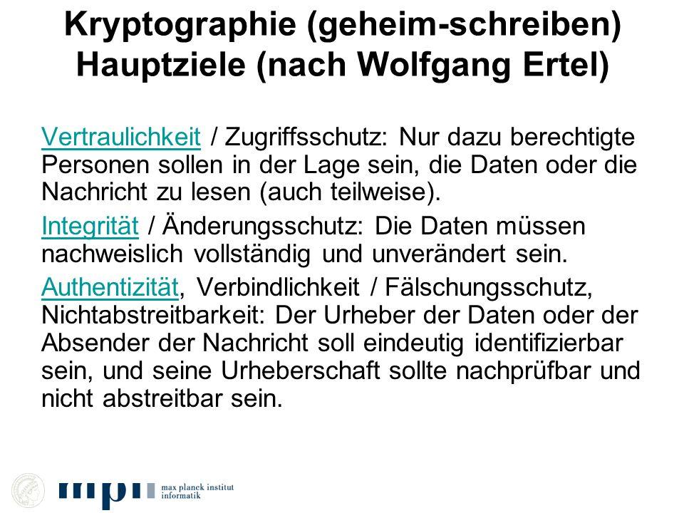 Kryptographie (geheim-schreiben) Hauptziele (nach Wolfgang Ertel)