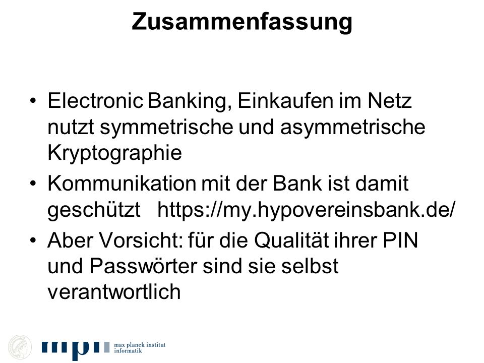 Zusammenfassung Electronic Banking, Einkaufen im Netz nutzt symmetrische und asymmetrische Kryptographie.