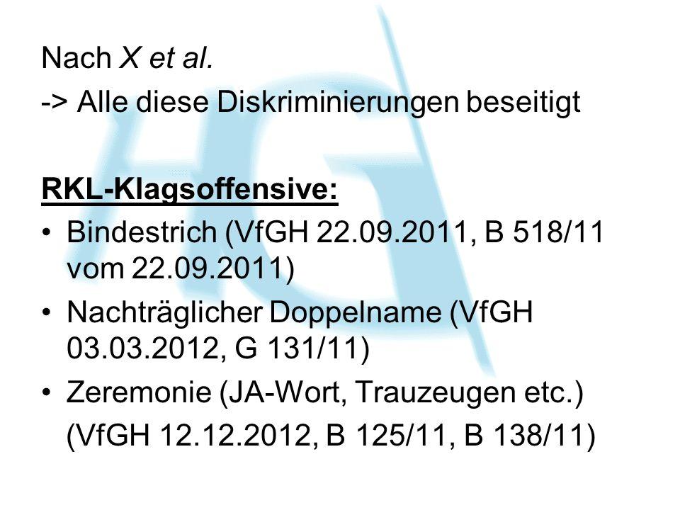 Nach X et al. -> Alle diese Diskriminierungen beseitigt. RKL-Klagsoffensive: Bindestrich (VfGH 22.09.2011, B 518/11 vom 22.09.2011)