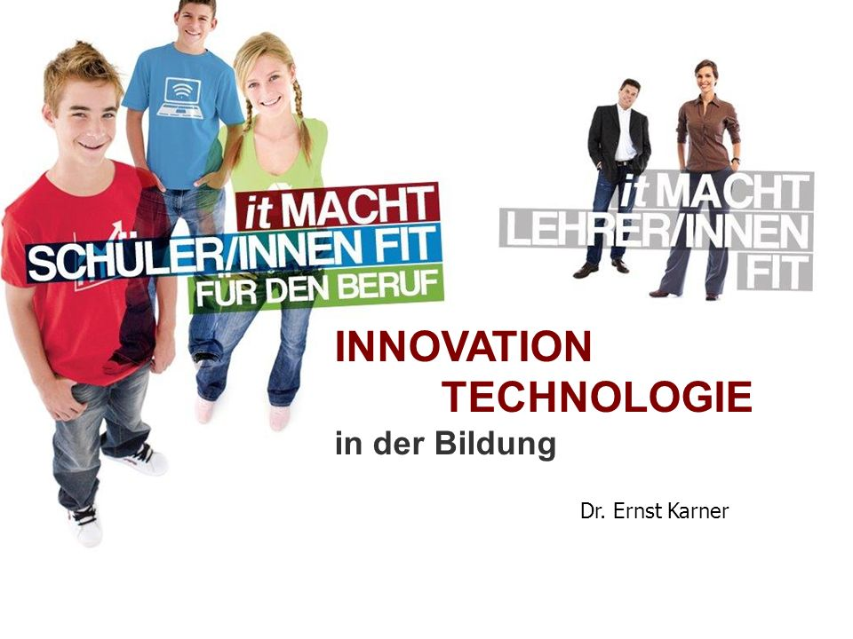 INNOVATION TECHNOLOGIE in der Bildung