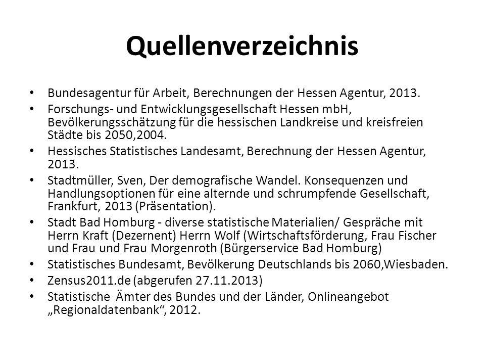 Quellenverzeichnis Bundesagentur für Arbeit, Berechnungen der Hessen Agentur, 2013.