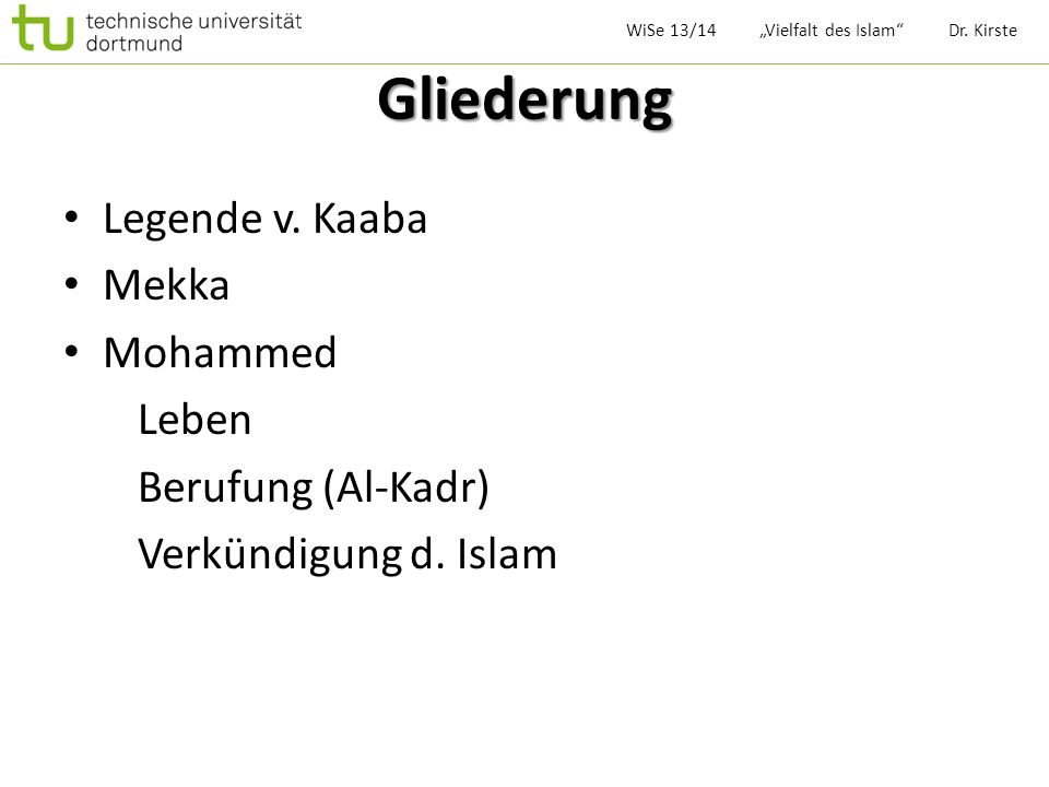 Gliederung Legende v. Kaaba Mekka Mohammed Leben Berufung (Al-Kadr)