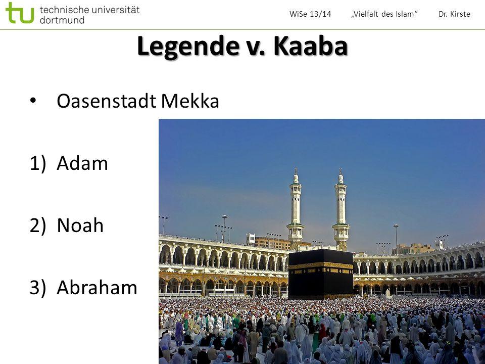 Legende v. Kaaba Oasenstadt Mekka Adam Noah Abraham