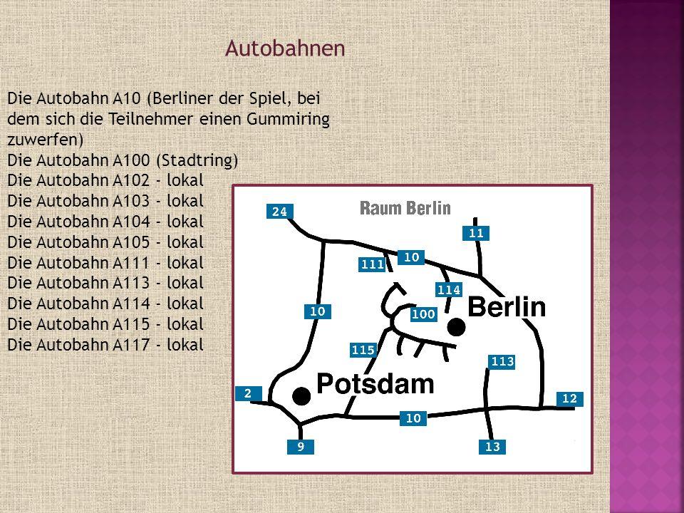 Autobahnen Die Autobahn A10 (Berliner der Spiel, bei dem sich die Teilnehmer einen Gummiring zuwerfen)