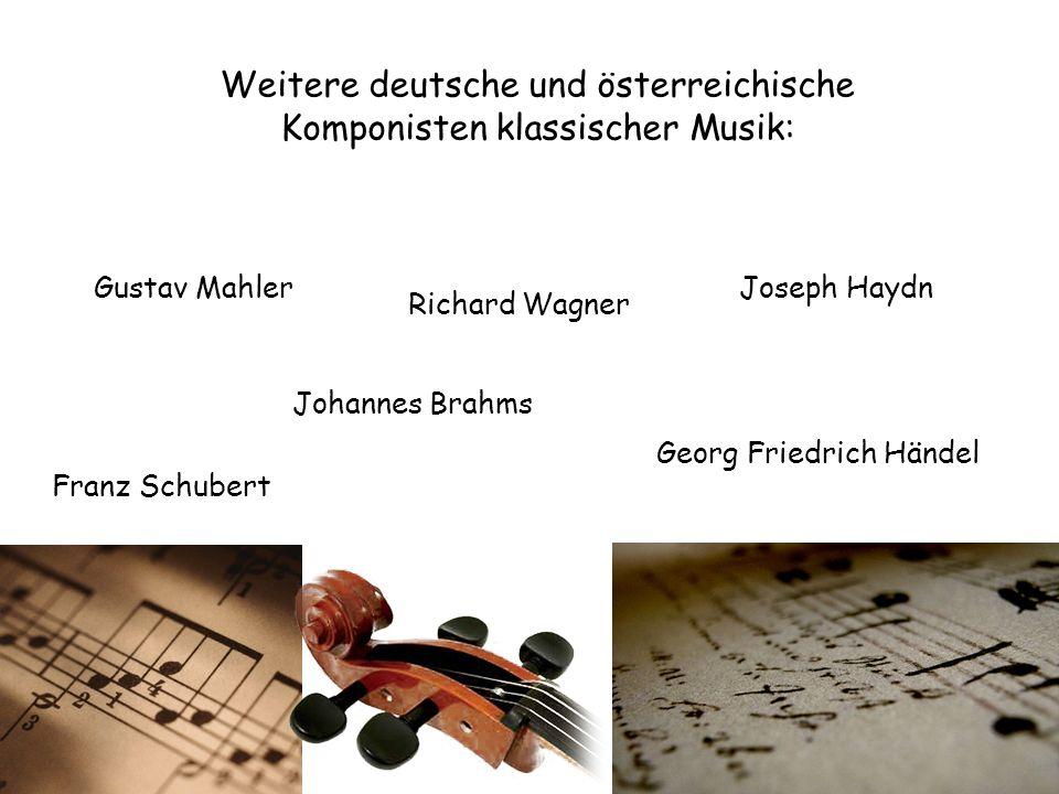 Weitere deutsche und österreichische Komponisten klassischer Musik: