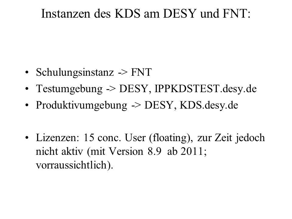 Instanzen des KDS am DESY und FNT: