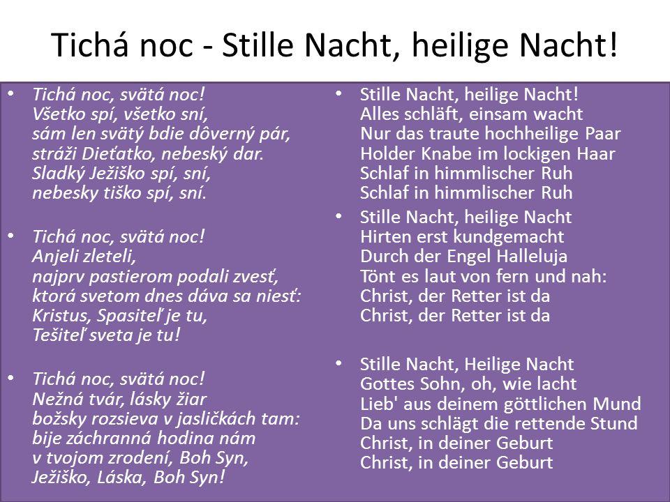 Tichá noc - Stille Nacht, heilige Nacht!
