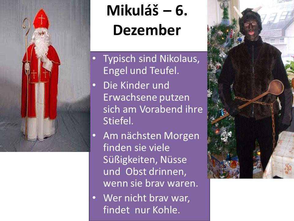 Mikuláš – 6. Dezember Typisch sind Nikolaus, Engel und Teufel.