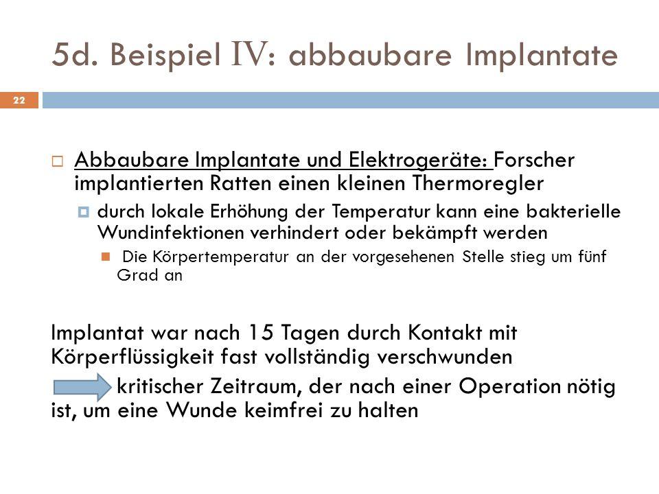5d. Beispiel IV: abbaubare Implantate