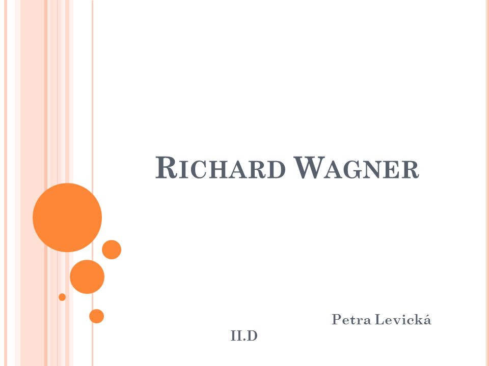 Richard Wagner Petra Levická II.D