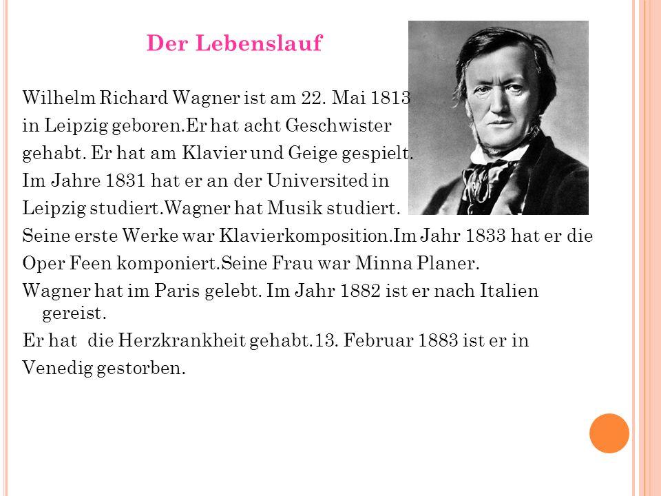 Wilhelm Richard Wagner ist am 22. Mai 1813