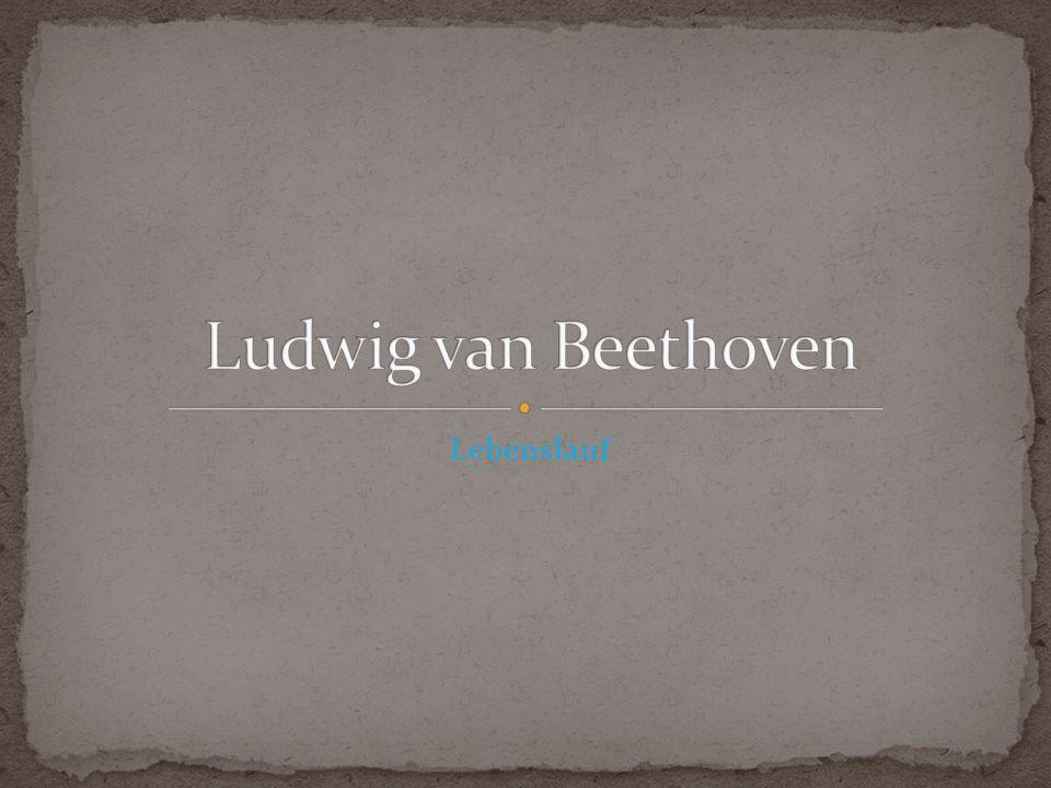 Ludwig van Beethoven Lebenslauf