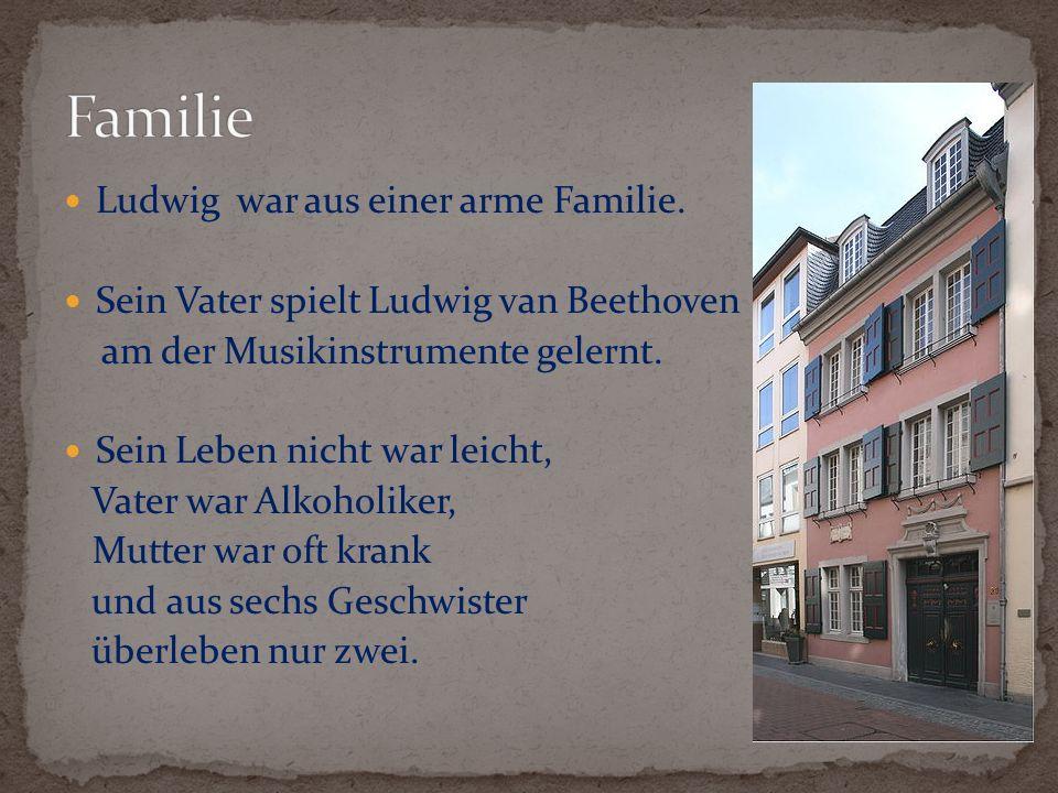 Familie Ludwig war aus einer arme Familie.