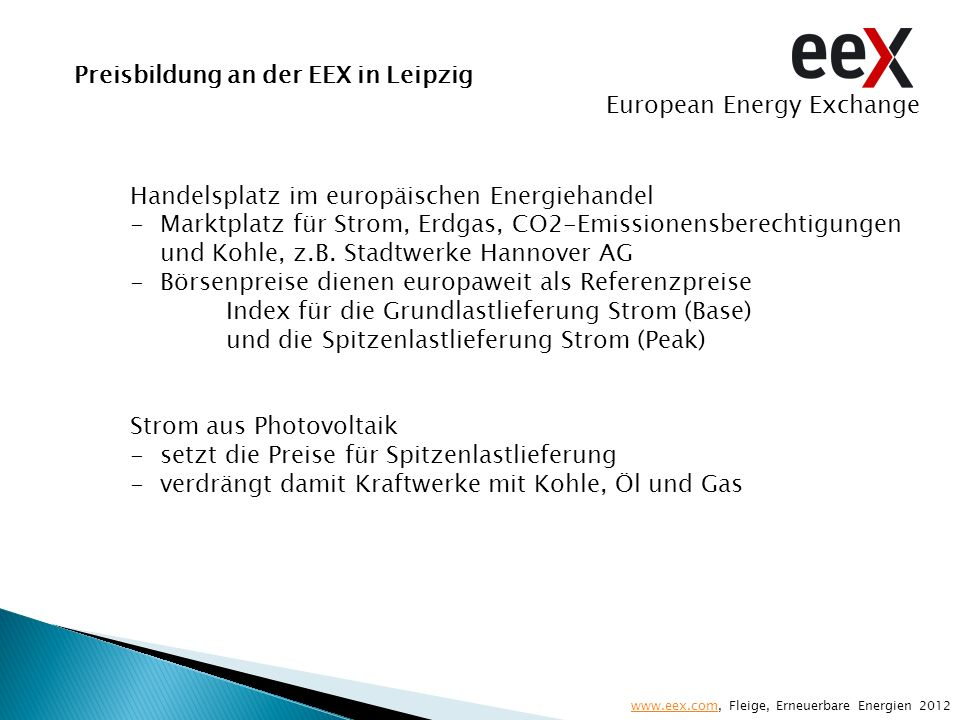 Preisbildung an der EEX in Leipzig European Energy Exchange