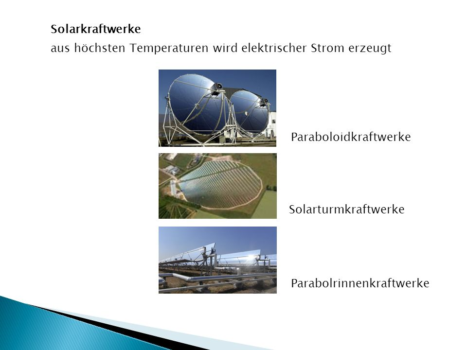 Solarkraftwerke aus höchsten Temperaturen wird elektrischer Strom erzeugt. Paraboloidkraftwerke. Solarturmkraftwerke.