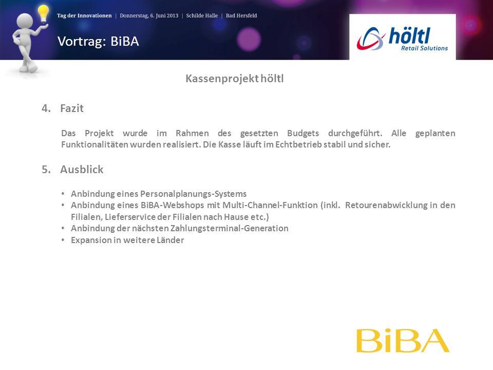 Vortrag: BiBA Kassenprojekt höltl 4. Fazit 5. Ausblick