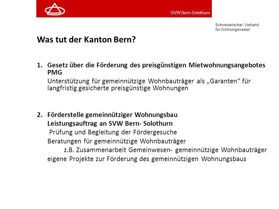 Was tut der Kanton Bern 1. Gesetz über die Förderung des preisgünstigen Mietwohnungsangebotes PMG.