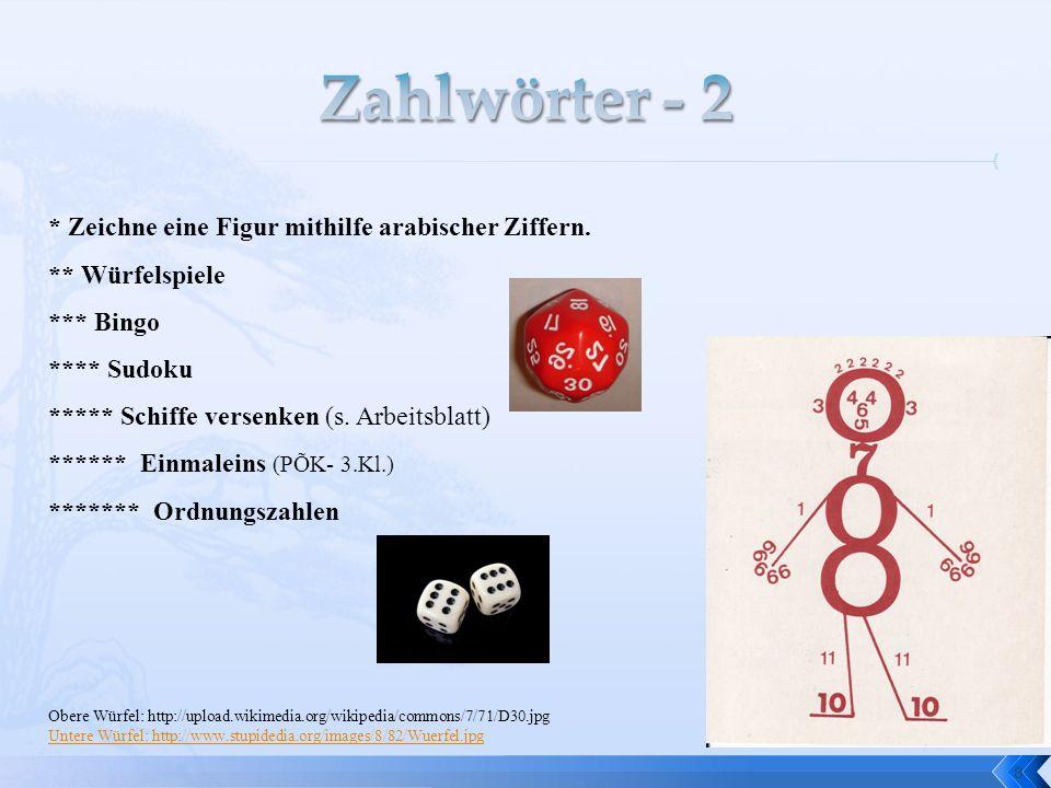 Zahlwörter - 2 * Zeichne eine Figur mithilfe arabischer Ziffern.