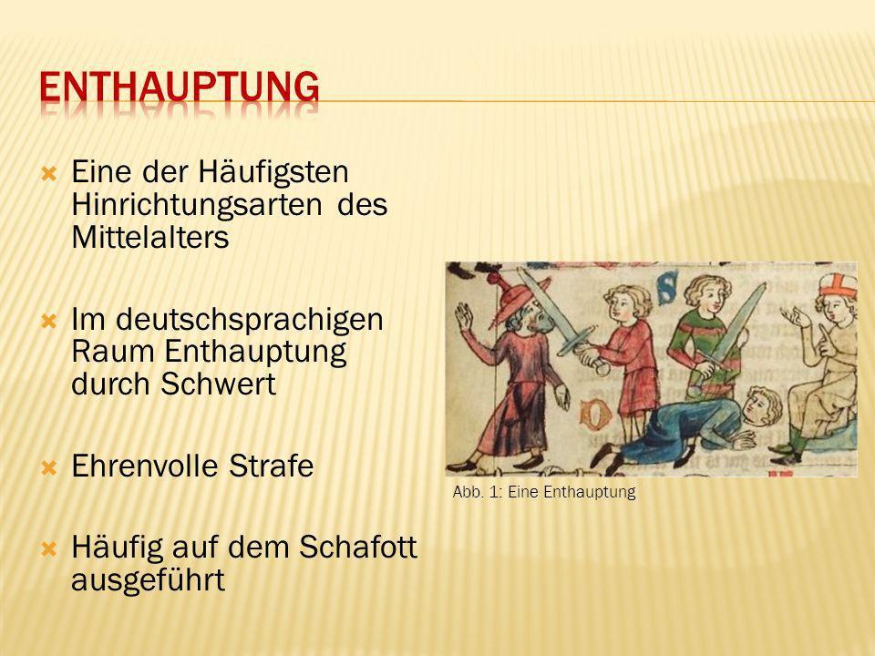 Enthauptung Eine der Häufigsten Hinrichtungsarten des Mittelalters