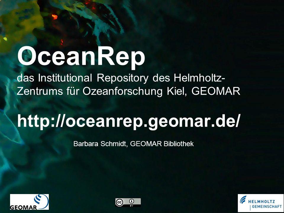 OceanRep das Institutional Repository des Helmholtz-Zentrums für Ozeanforschung Kiel, GEOMAR http://oceanrep.geomar.de/