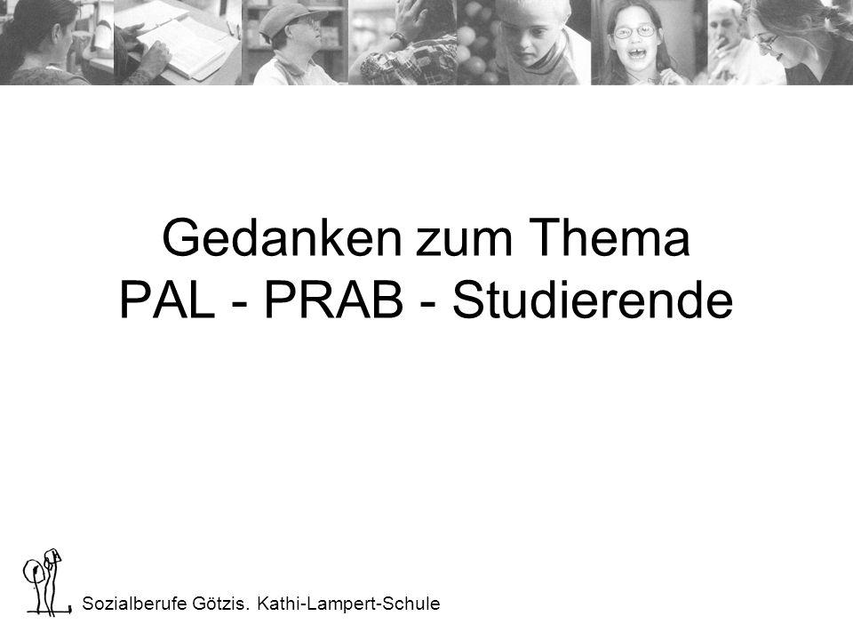 Gedanken zum Thema PAL - PRAB - Studierende