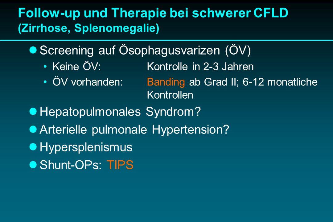 Follow-up und Therapie bei schwerer CFLD (Zirrhose, Splenomegalie)