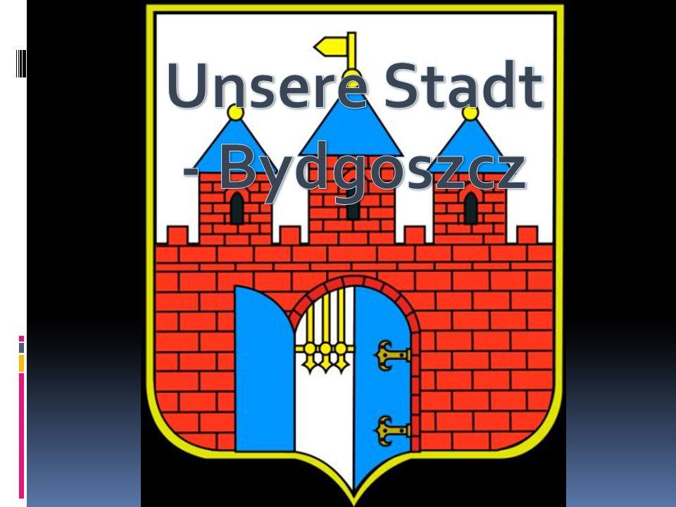 Unsere Stadt - Bydgoszcz