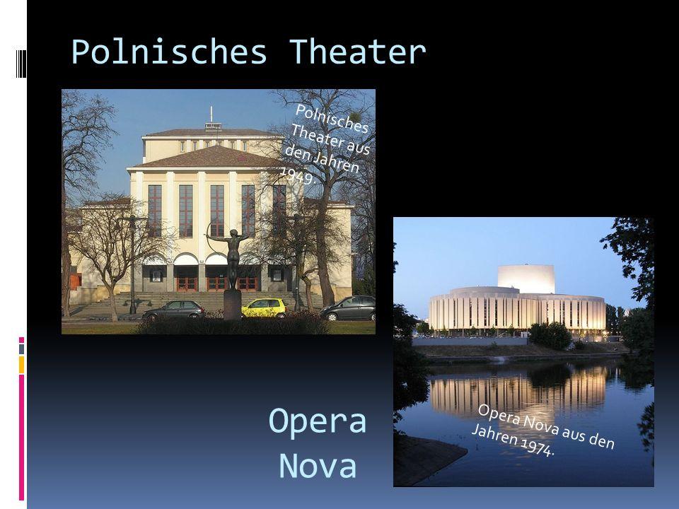 Polnisches Theater Opera Nova Polnisches Theater aus den Jahren 1949.