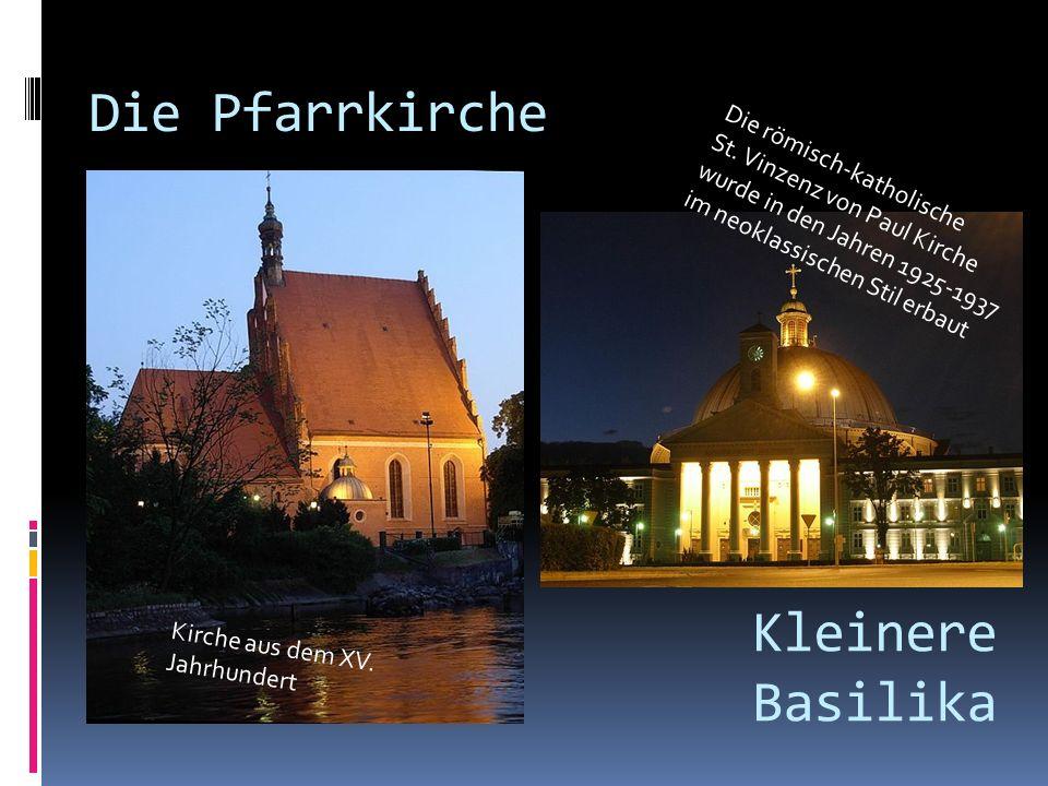 Die Pfarrkirche Kleinere Basilika Die römisch-katholische