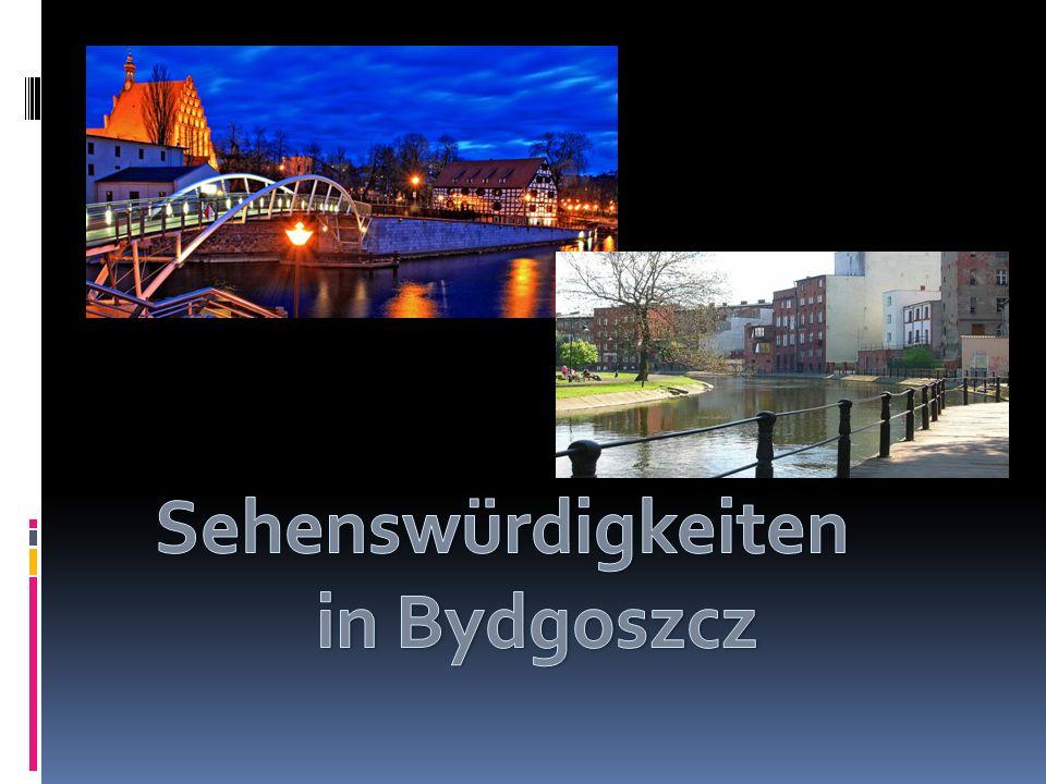 Sehenswürdigkeiten in Bydgoszcz